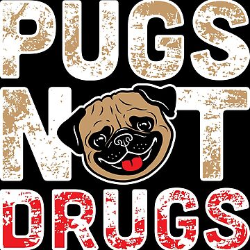 Pugs Not Drugs by mchanfitness