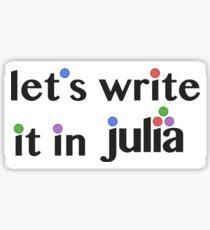 Let's Write it in Julia Sticker