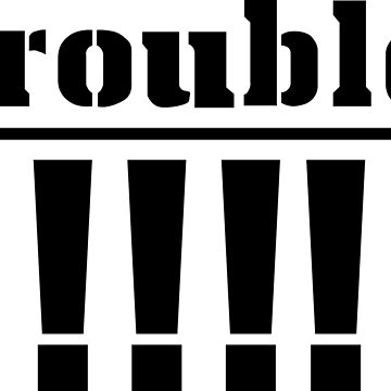 trouble by wordpower900