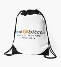 I owned Bitcoin before it was cool...true story Drawstring Bag