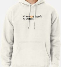 10 BUY Bitcoin 20 GOTO 10 Pullover Hoodie