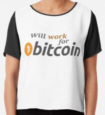 WILL WORK FOR BITCOIN Chiffon Top