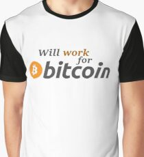 WILL WORK FOR BITCOIN Graphic T-Shirt