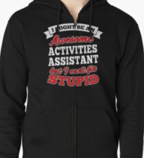 ACTIVITIES ASSISTANT T-shirts, i-Phone Cases, Hoodies, & Merchandises Zipped Hoodie