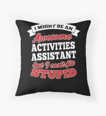 ACTIVITIES ASSISTANT T-shirts, i-Phone Cases, Hoodies, & Merchandises Throw Pillow
