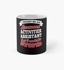 ACTIVITIES ASSISTANT T-shirts, i-Phone Cases, Hoodies, & Merchandises Mug