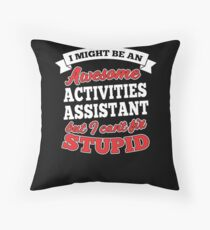 ACTIVITIES ASSISTANT T-shirts, i-Phone Cases, Hoodies, & Merchandises Floor Pillow