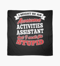 ACTIVITIES ASSISTANT T-shirts, i-Phone Cases, Hoodies, & Merchandises Scarf