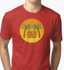 Join the Mañana Culture Tri-blend T-Shirt
