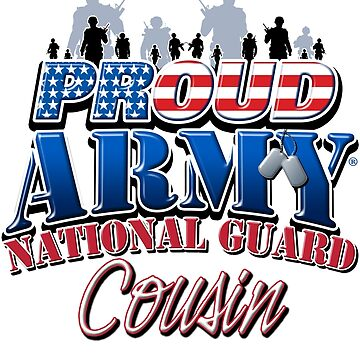 Proud Army National Guard Cousin by magiktees