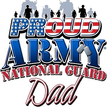 Proud Army National Guard Dad by magiktees