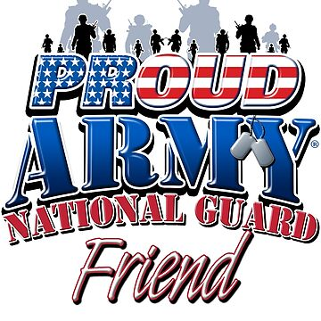 Proud Army National Guard Friend by magiktees