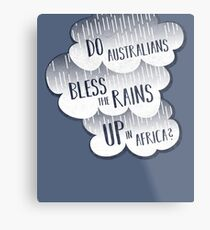 Do Australians Bless The Rains UP In Africa? Metal Print