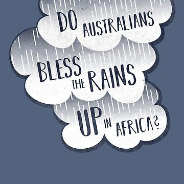 Do Australians Bless The Rains UP In Africa? by aloism2604