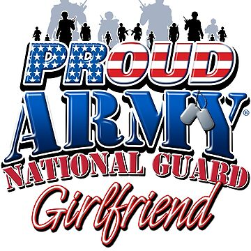 Proud Army National Guard Girlfriend by magiktees