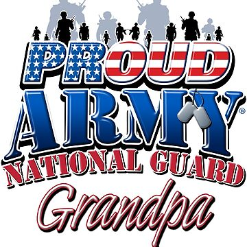 Proud Army National Guard Grandpa by magiktees