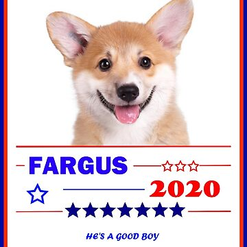 Fargus for President 2020 by nopemom