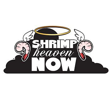 Shrimp Heaven NOW by astrobunny