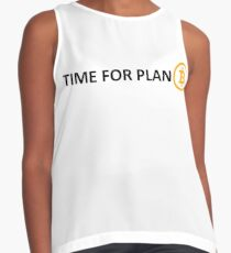 TIME FOR PLAN B Contrast Tank
