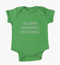 Not judging your grammar, just acquiring it - for baby linguists Short Sleeve Baby One-Piece