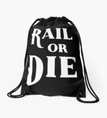 Rail or Die Drawstring Bag