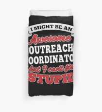 OUTREACH COORDINATOR T-shirts, i-Phone Cases, Hoodies, & Merchandises Duvet Cover