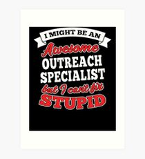 OUTREACH SPECIALIST T-shirts, i-Phone Cases, Hoodies, & Merchandises Art Print