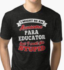 PARA EDUCATOR T-shirts, i-Phone Cases, Hoodies, & Merchandises Tri-blend T-Shirt