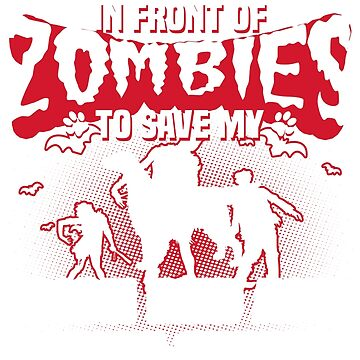 I would push you in front of zombies to save my Irish Red and White Setter by tee-2017vn