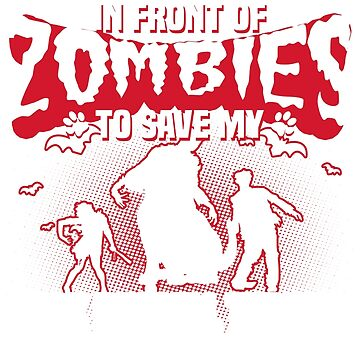 I would push you in front of zombies to save my Jack Russell Terrier by tee-2017vn