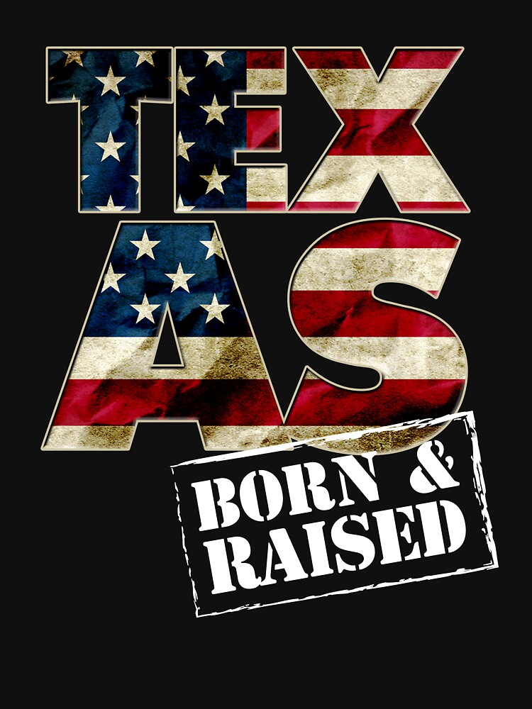 Texas Fan Gift Sports Football US Flag Proud Strong Born And Raised by djpraxis