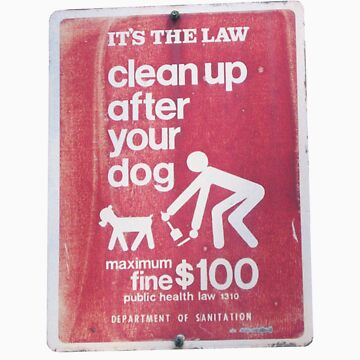 CLEAN UP AFTER YOUR  DOG ! by mariettesar