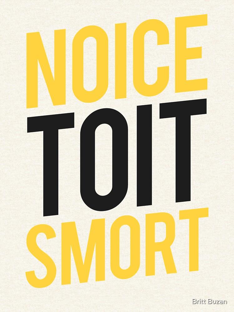 Noice / Toit / Smort - Gestapelt von brittbuzan