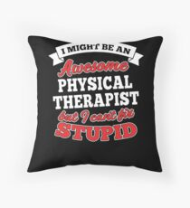 PHYSICAL THERAPIST T-shirts, i-Phone Cases, Hoodies, & Merchandises Throw Pillow