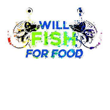 IwillFishforFoodColorful FunnyFishingLovers by Zkoorey