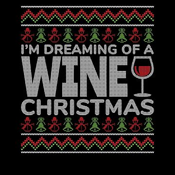 I'm dreaming of a WINE Christmas by EstelleStar