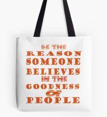 be the reason Tote Bag