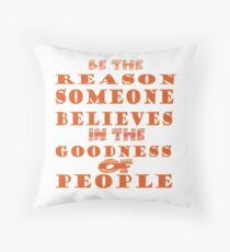 be the reason Throw Pillow