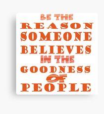 be the reason Canvas Print
