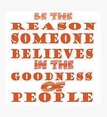 be the reason Photographic Print