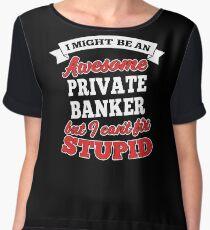 PRIVATE BANKER T-shirts, i-Phone Cases, Hoodies, & Merchandises Chiffon Top