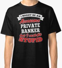 PRIVATE BANKER T-shirts, i-Phone Cases, Hoodies, & Merchandises Classic T-Shirt