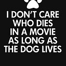 The Dog Lives in Movies Dark by ironydesigns