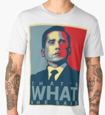 That's What She Said - Michael Scott - The Office US Men's Premium T-Shirt