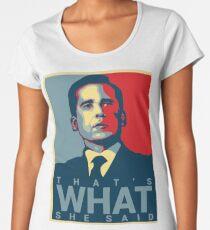 Camiseta premium de cuello ancho Eso es lo que ella dijo - Michael Scott - The Office US