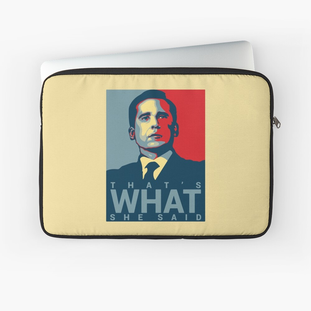 That's What She Said - Michael Scott - The Office US Laptop Sleeve