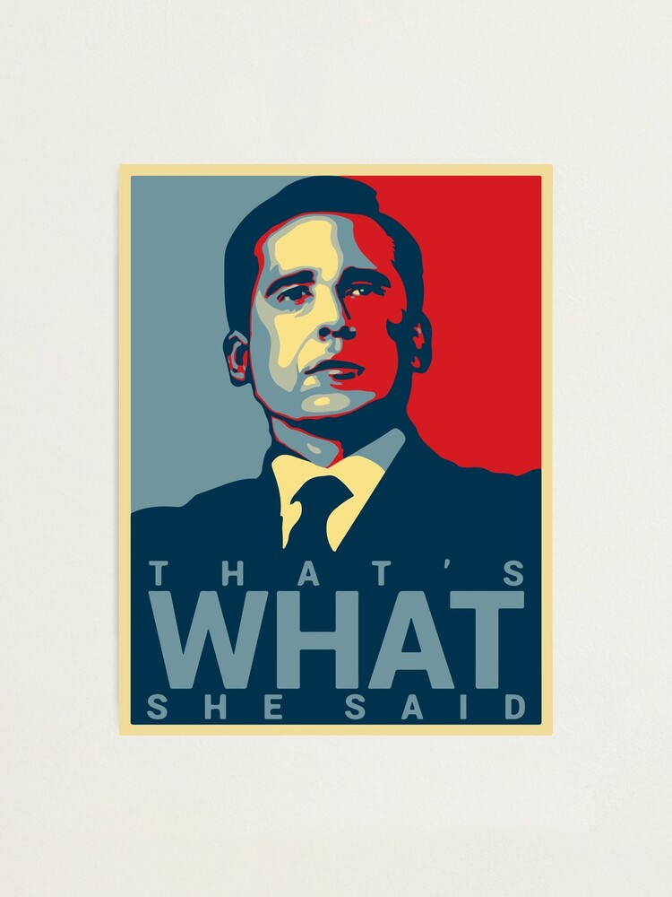 Alternate view of That's What She Said - Michael Scott - The Office US Photographic Print