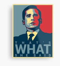 That's What She Said - Michael Scott - The Office US Metal Print