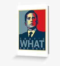 That's What She Said - Michael Scott - The Office US Greeting Card