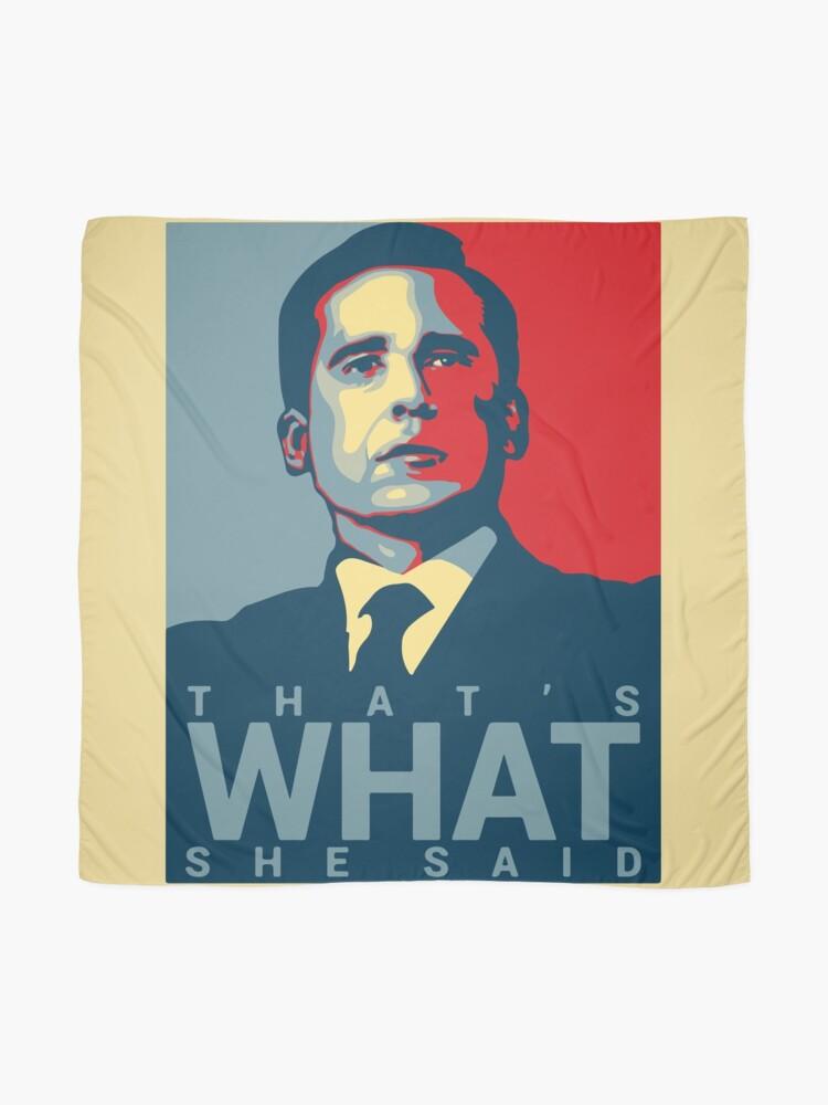 Vista alternativa de Pañuelo Eso es lo que ella dijo - Michael Scott - The Office US